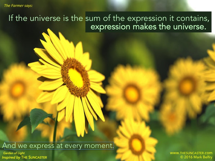 If the universe is the total of expression, expression makes the world.